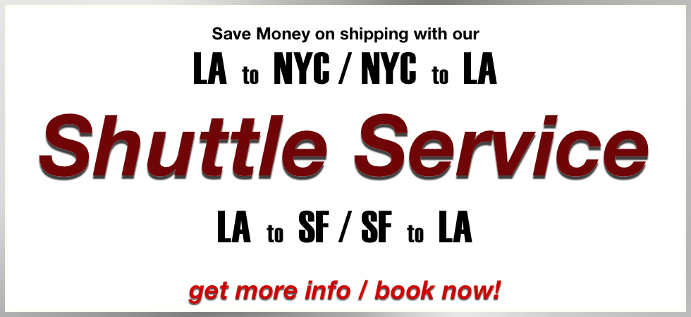Goodman Packing & Shipping's LA/NY and LA/San Francisco shuttles make it easy and save you money.
